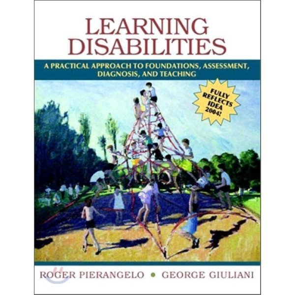 Learning Disabilities : A Practical Approach to Foundations  Assessment  Diagnosis  and Teachin...