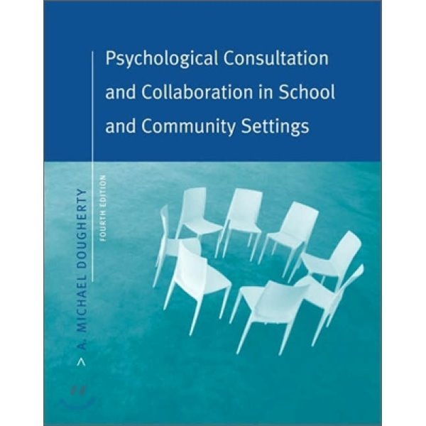 Psychological Consultation and Collaboration in School and Community Settings  4 E  A  Michael...