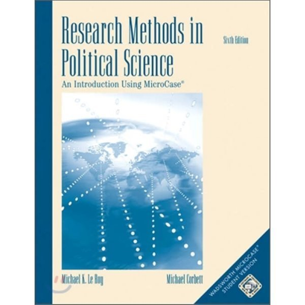 Research Methods in Political Science  6 E : An Introduction Using Microcase  Michael K  Le Roy...