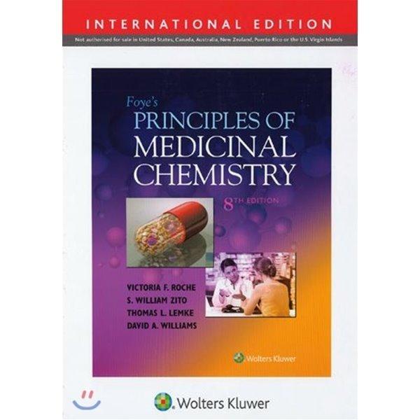 Foye s Principles of Medicinal Chemistry  8 E  Victoria Roche