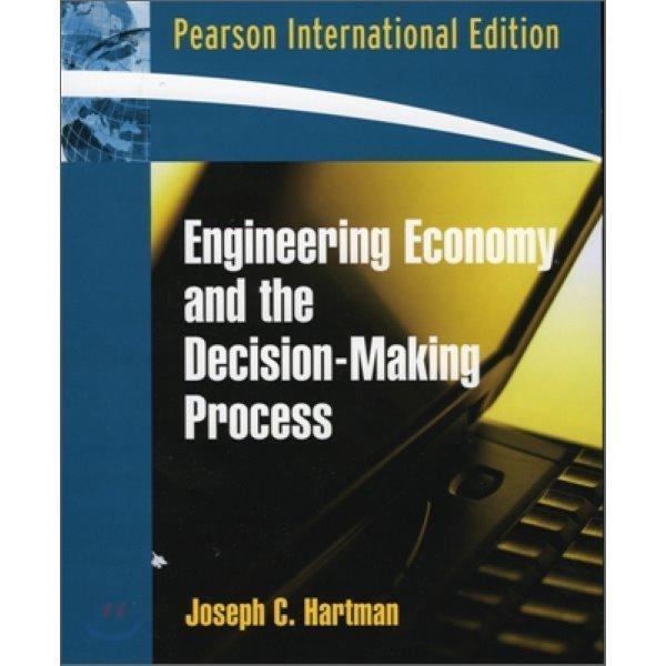 Engineering Economy and the Decision Making Process (IE)  Joseph C  Hartman