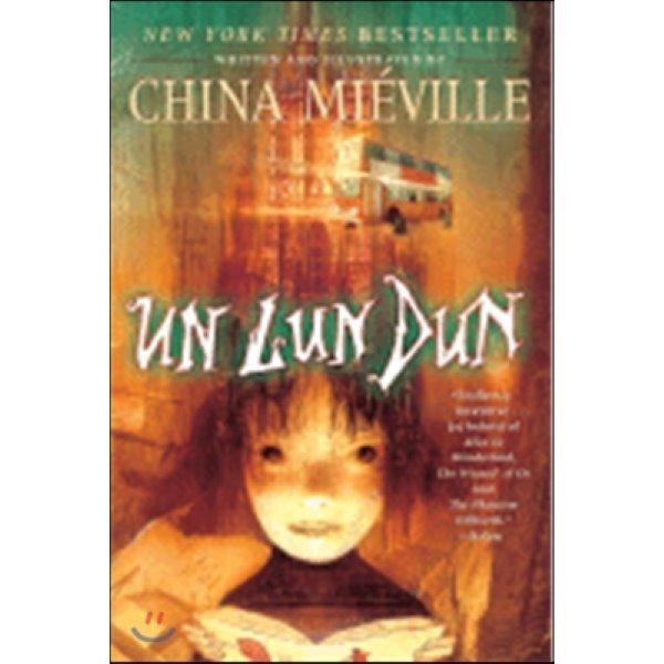 Un Lun Dun  China Mieville