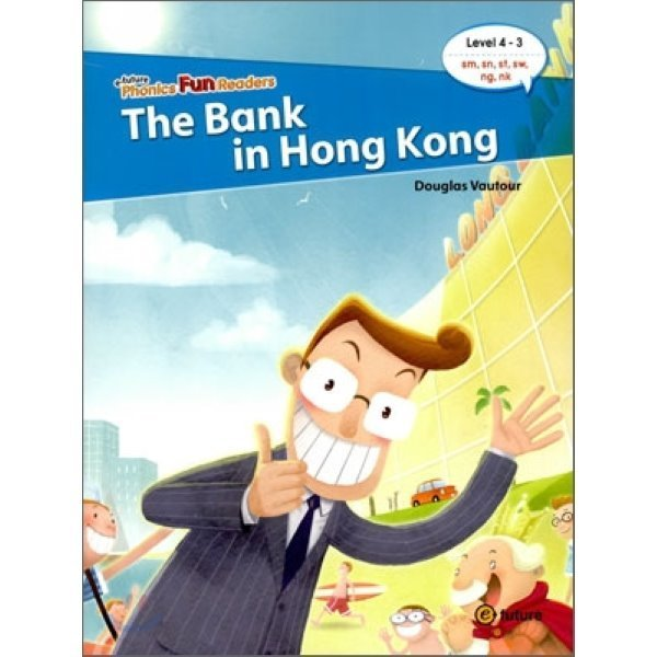 Phonics Fun Readers 4-3 : The Bank in Hong Kong  Douglas Vautour