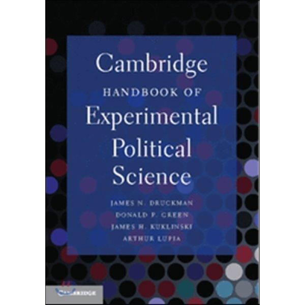 Cambridge Handbook of Experimental Political Science  Druckman  James N  (EDT)  Green  Donald P...