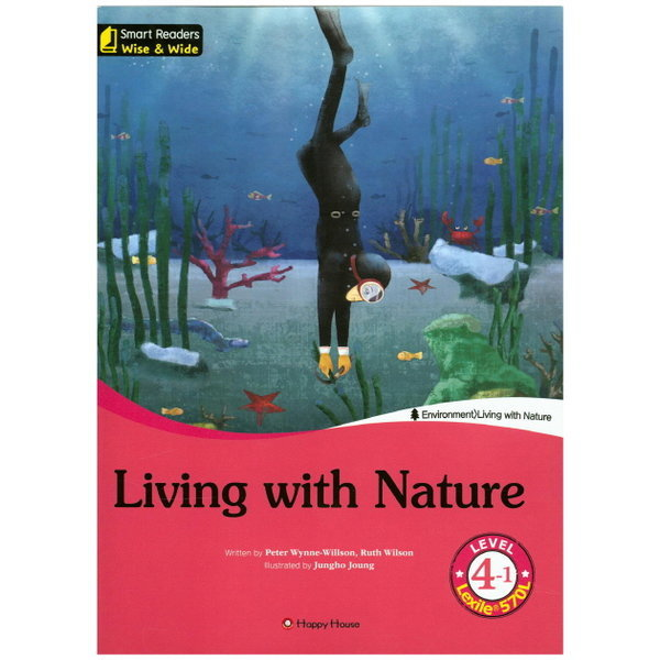 Living with Nature Level. 4-1(CD1장포함)(Smart Readers Wise   Wide)