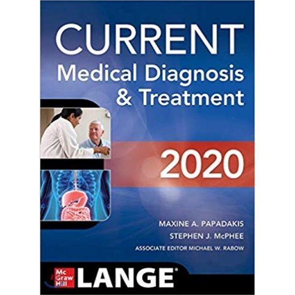 CURRENT Medical Diagnosis and Treatment 2020  Maxine A  Papadakis Stephen J  McPhee Michael W...