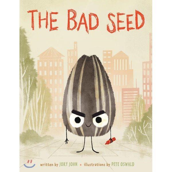 The Bad Seed  Jory John  Pete Oswalk (ILT)
