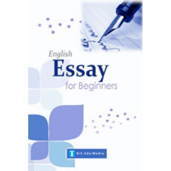 ENGLISH ESSAY FOR BEGINNERS