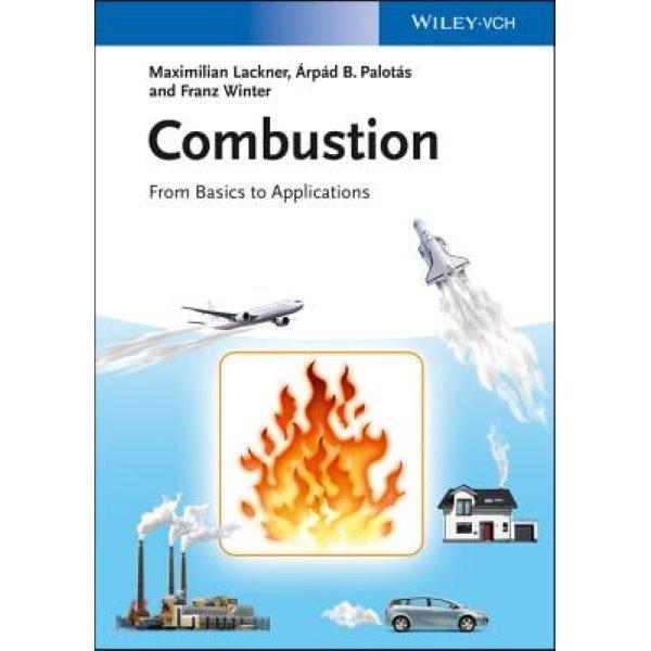 Combustion - from Basics to Applications  Lackner  Maximilian  Palot   -rp   Winter  Franz