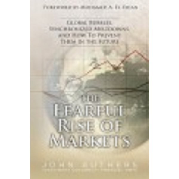 The Fearful Rise of Markets (Hardcover )