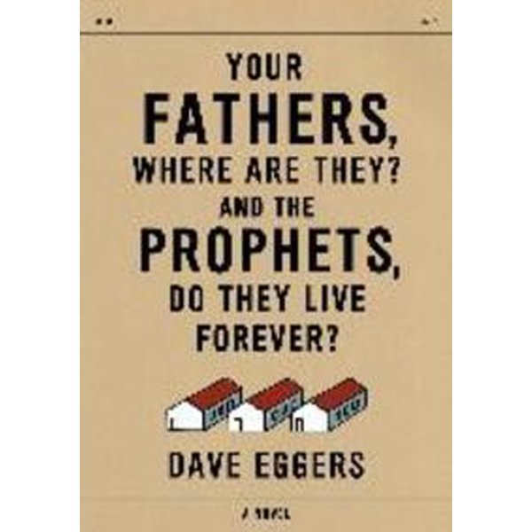 FATHERS  WHERE ARE THEY  AND THE PROPHETS  DO T