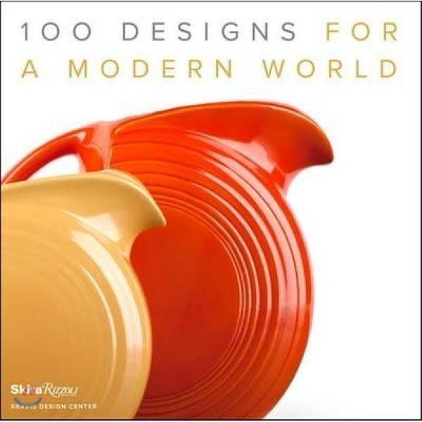 100 Designs for a Modern World : Kravis Design Center  George R  Kravis (FRW)  Penny Sparke (INT)