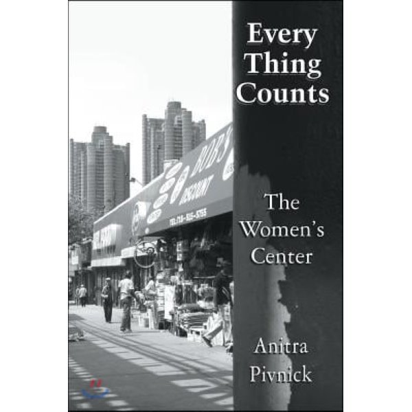 Every Thing Counts: The Women s Center  Pivnick  Anitra