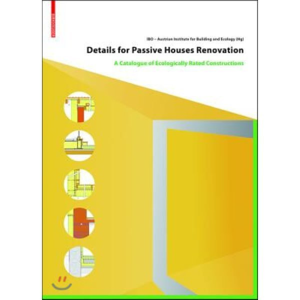 Details for Passive Houses : Renovation: A Catalogue of Ecologically Rated Constructions  IBO -...