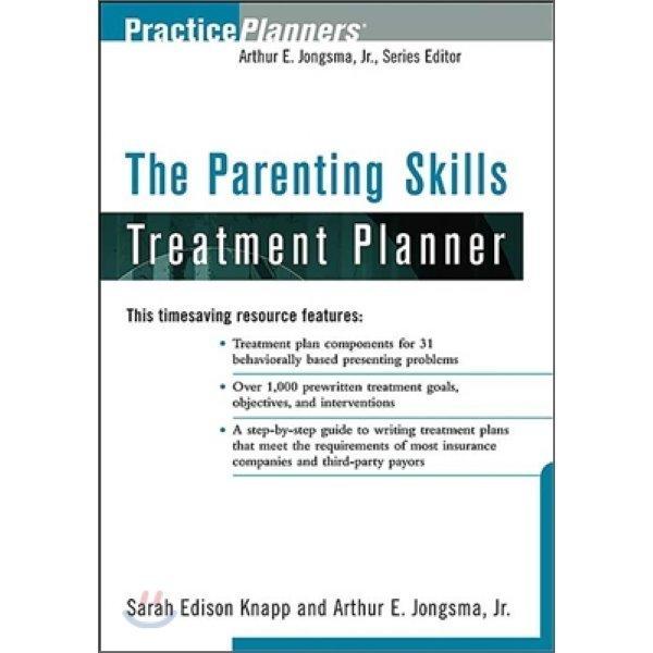 The Parenting Skills Treatment Planner  Sarah Edison Knapp  Arthur E  Jongsma  Jr