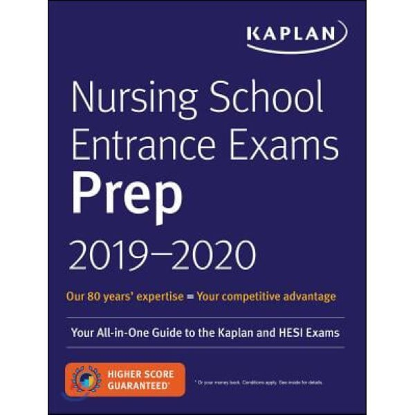 Nursing School Entrance Exams Prep 2019-2020: Your All-In-One Guide to the Kaplan and Hesi Exam...