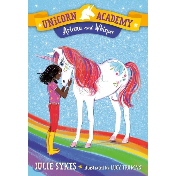 Unicorn Academy  8: Ariana and Whisper  Julie Sykes  Lucy Truman (ILT)
