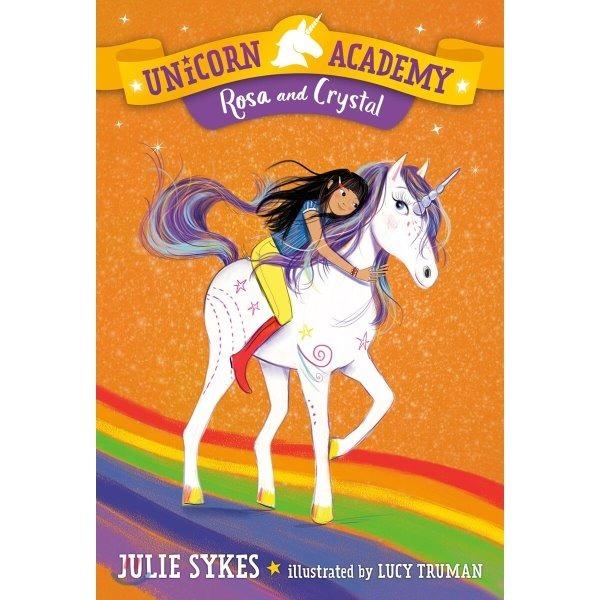 Unicorn Academy  7: Rosa and Crystal  Julie Sykes  Lucy Truman (ILT)