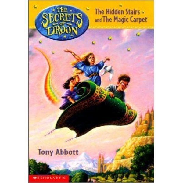 The Secrets of Droon 1 : The Hidden Stairs and the Magic Carpet  Tony Abbott  Tim Jessell