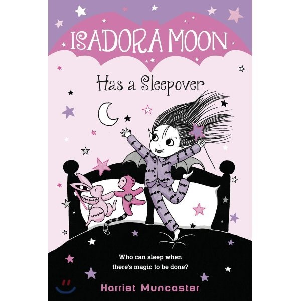 Isadora Moon  07 : Isadora Moon Has a Sleepover  Harriet Muncaster