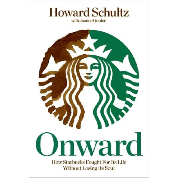 Rodale Pr Onward How Starbucks Fought for Its Life without Losing Its Soul (hardcover)