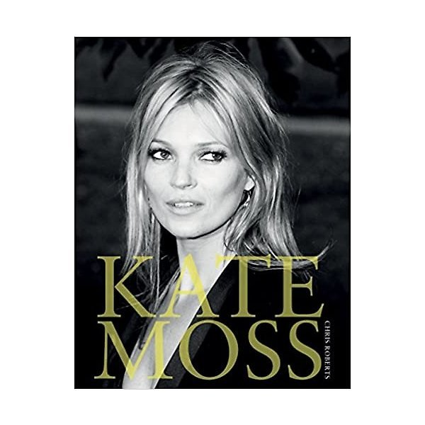 Kate Moss (Hardcover) - 40 Years of Sensation  Sca