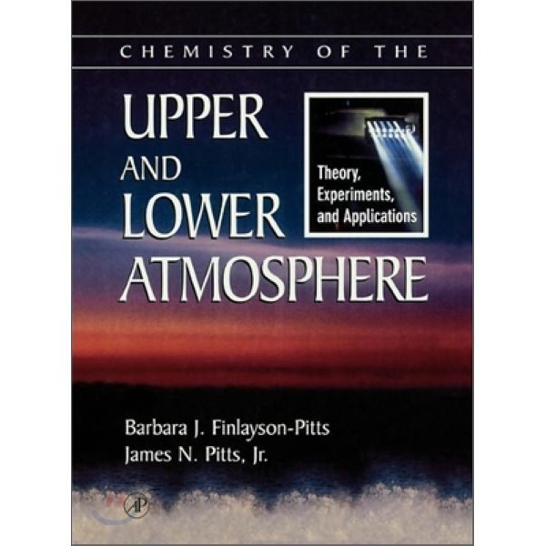 Chemistry of the Upper and Lower Atmosphere : Theory  Experiments  and Applications  Barbara J...