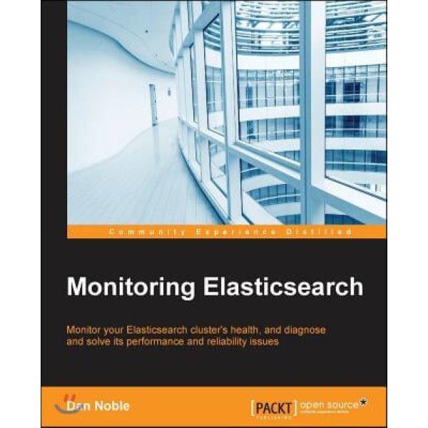 Monitoring Elasticsearch  Noble  Dan
