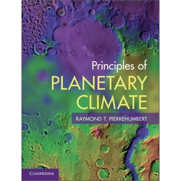 Principles of Planetary Climate  Raymond T  Pierrehumbert