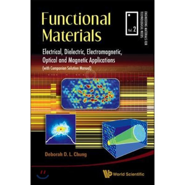 Functional Materials : Electrical  Dielectric  Electromagnetic  Optical and Magnetic Applicatio...