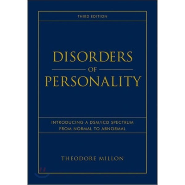 Disorders of Personality  3 E : Introducing a DSM ICD Spectrum from Normal to Abnorma  Theodore...