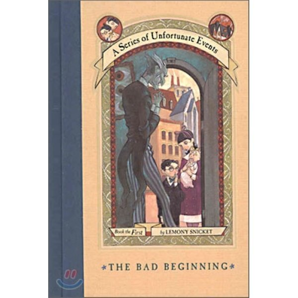 A Series of Unfortunate Events  1 : The Bad Beginning  Lemony Snicket  Brett Helquist