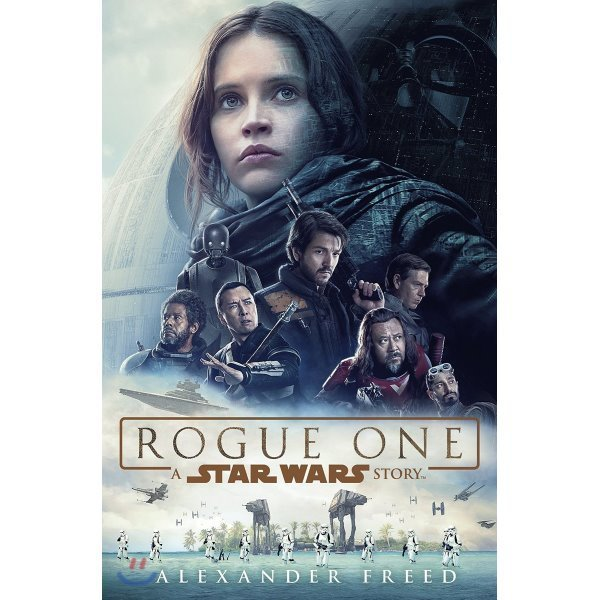 Rogue One: A Star Wars Story  Alexander Freed