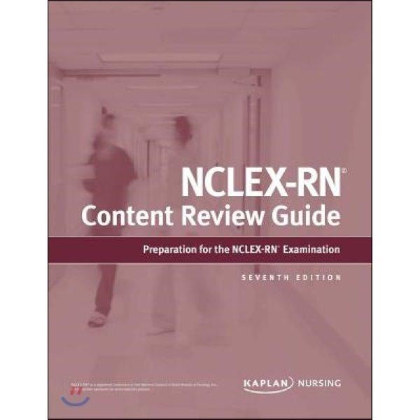 Nclex-RN Content Review Guide  Kaplan Nursing (COR)