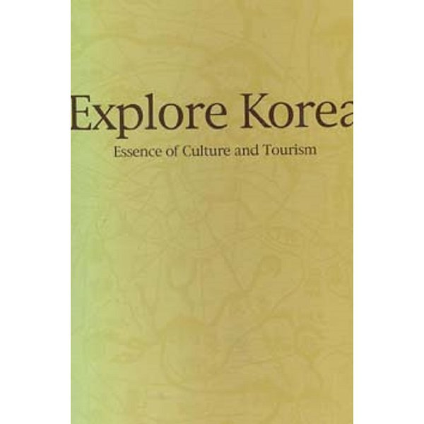 Explore Korea - Essence of Culture and Tourism