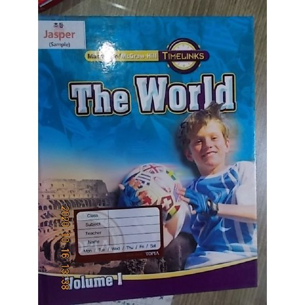 The World /Macmillan/McGraw-Hill Time Links Social Studies Grade 6-1 : Student Book