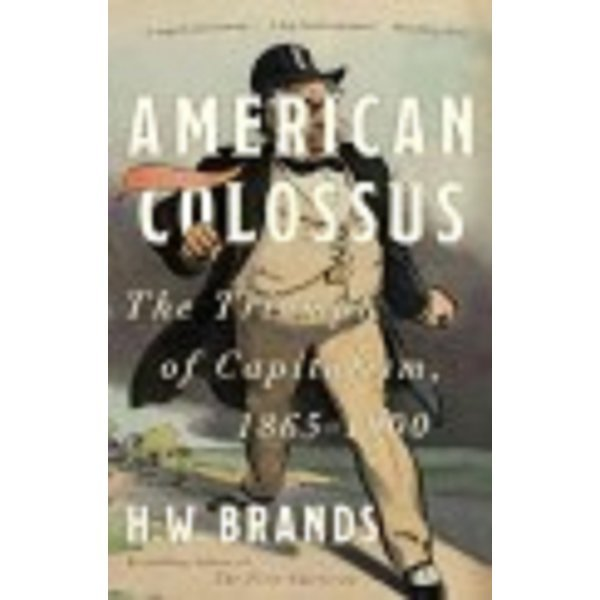 American Colossus (Paperback) : The Triumph of Capitalism 1865-1900
