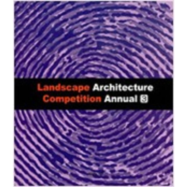 LANDSCAPE ARCHITECTURE COMPETITION ANNUAL 3   (2010 조경설계경기연감 3)