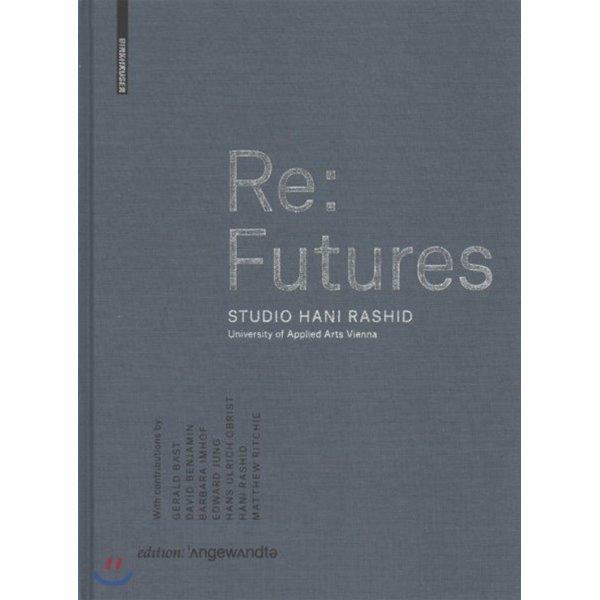 Re:Futures : Studio Hani Rashid  University of Applied Arts Vienna  Hani Rashid Sophie Luger (EDT)