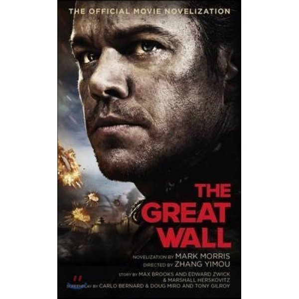 The Great Wall : The Official Movie Novelization  Mark Morris