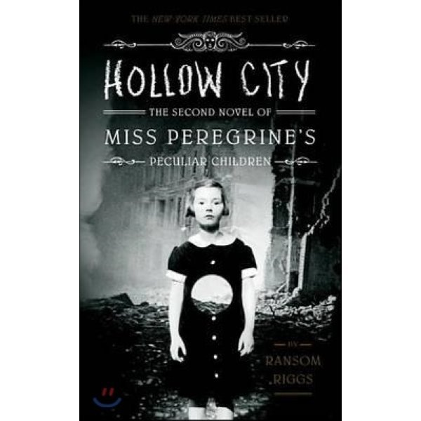 Hollow City : The Second Novel of Miss Peregrine s Peculiar Children   Ransom Riggs