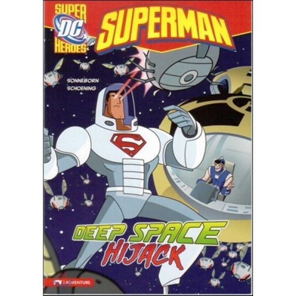 Capstone Heroes(Superman) : Deep Space Hijack  Scott Sonneborn