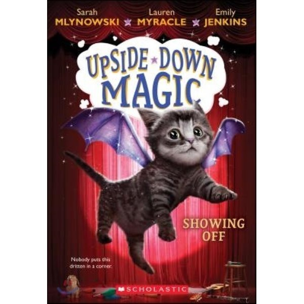 Showing Off (Upside-Down Magic  3)  Volume 3  Mlynowski  Sarah  Myracle  Lauren  Jenkins  Emily