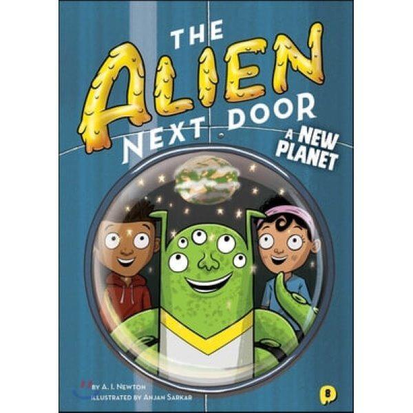 The Alien Next Door 8: A New Planet  Newton  A  I   Sarkar  Anjan (ILT)
