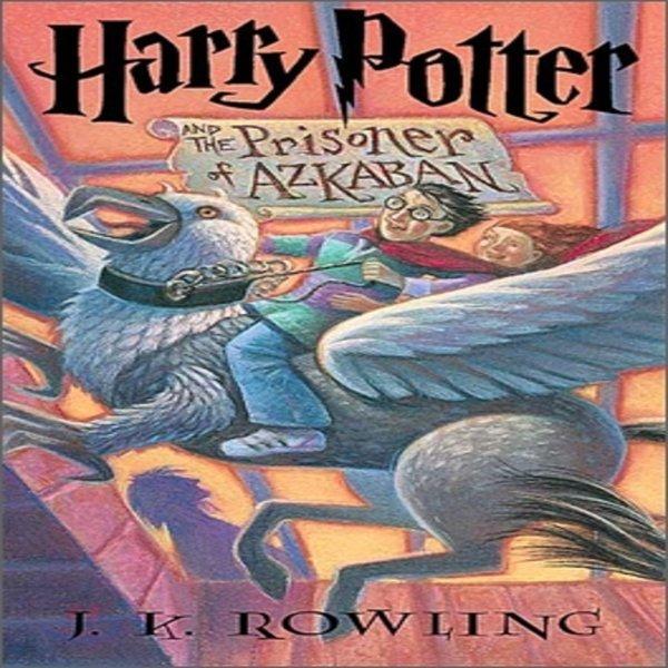 Harry Potter and the Prisoner of Azkaban : Book 3  J  K  Rowling