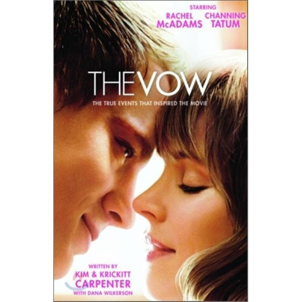 The Vow : The True Events that Inspired the Movie  Kim Carpenter  Krickitt Carpenter  Dana Wilk...