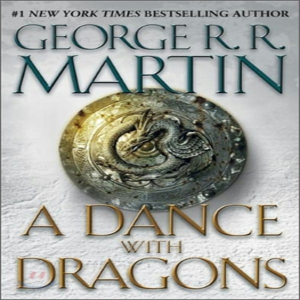 A Song of Ice and Fire  Book 5 : A Dance With Dragons  George R  R  Martin