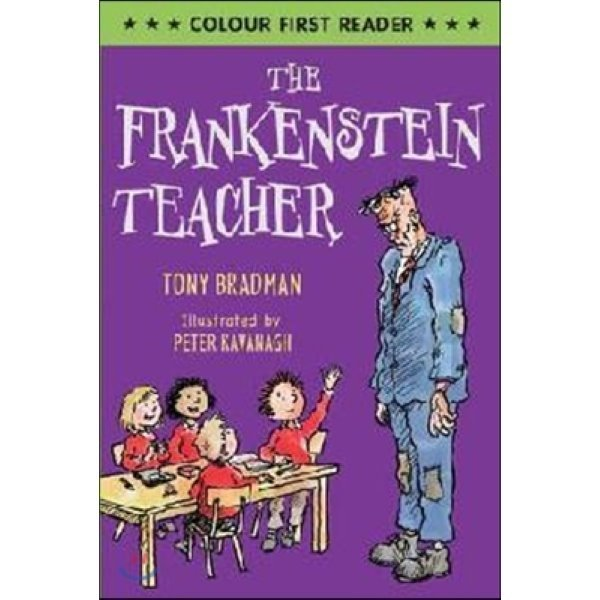 The Frankenstein Teacher  Bradman  Tony  Kavanagh  Peter (ILT)