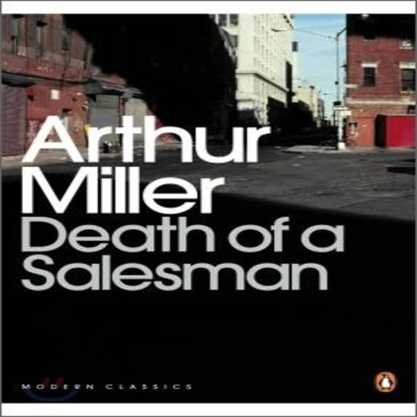 Death Of A Salesman : Certain Private Conversations In Two Acts And A Requiem  Arthur Miller