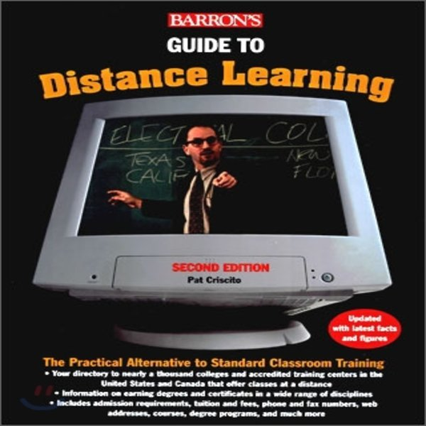 Barron s Guide to Distance Learning : The Practical Alternative to Standard Classroom Training...